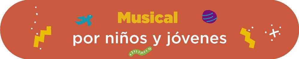 Musical por niños y jóvenes - Viva Lareles