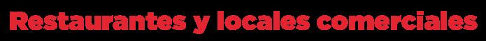 Restaurantes y locales comerciales