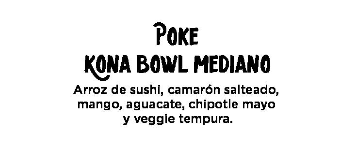 Kona bowl mediano